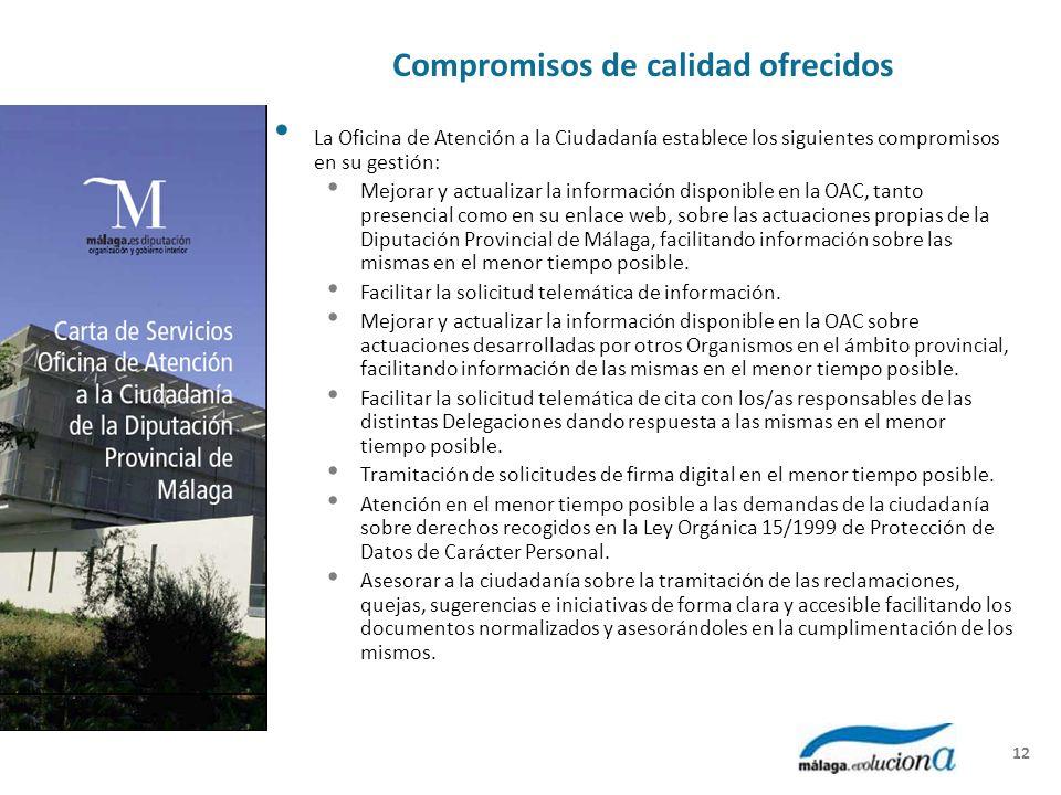 Compromisos de calidad ofrecidos La Oficina de Atención a la Ciudadanía establece los siguientes compromisos en su gestión: Mejorar y actualizar la in