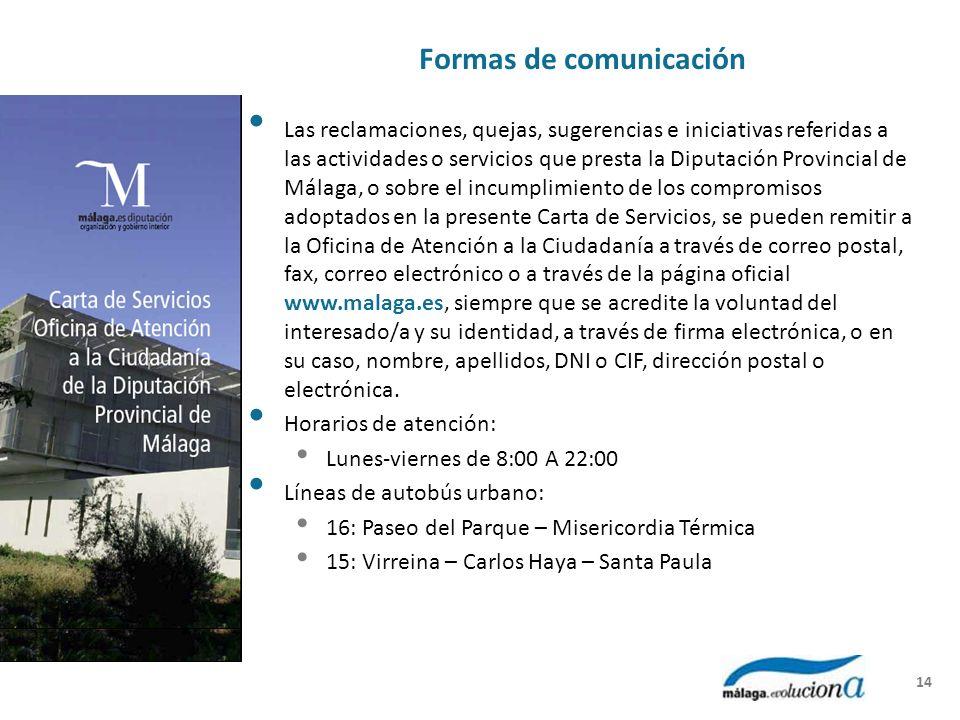 Formas de comunicación Las reclamaciones, quejas, sugerencias e iniciativas referidas a las actividades o servicios que presta la Diputación Provincia