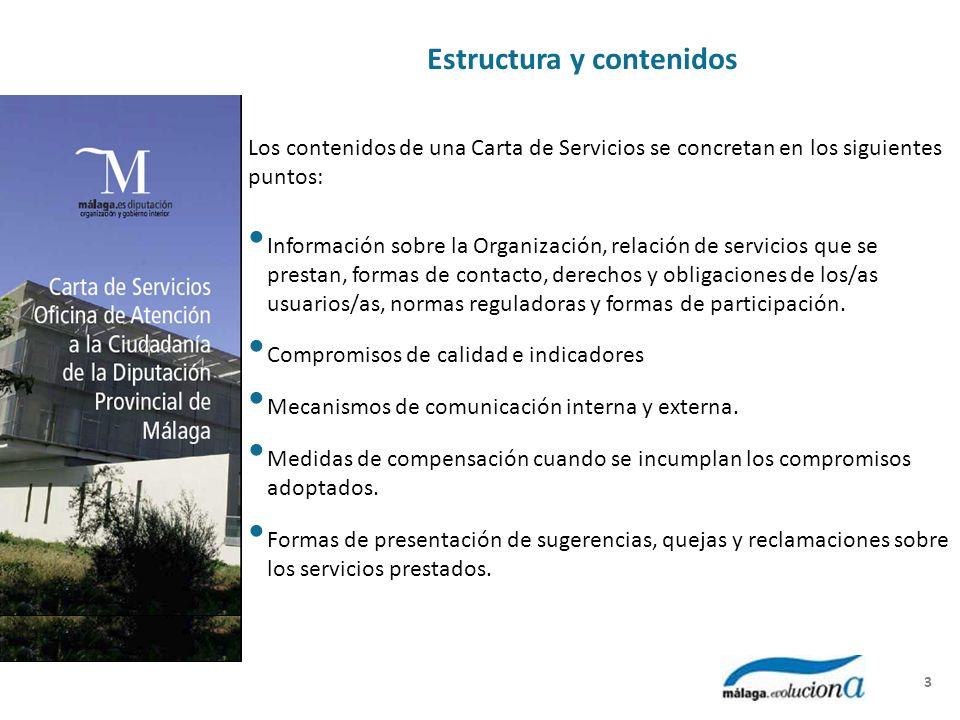 Estructura y contenidos Los contenidos de una Carta de Servicios se concretan en los siguientes puntos: Información sobre la Organización, relación de