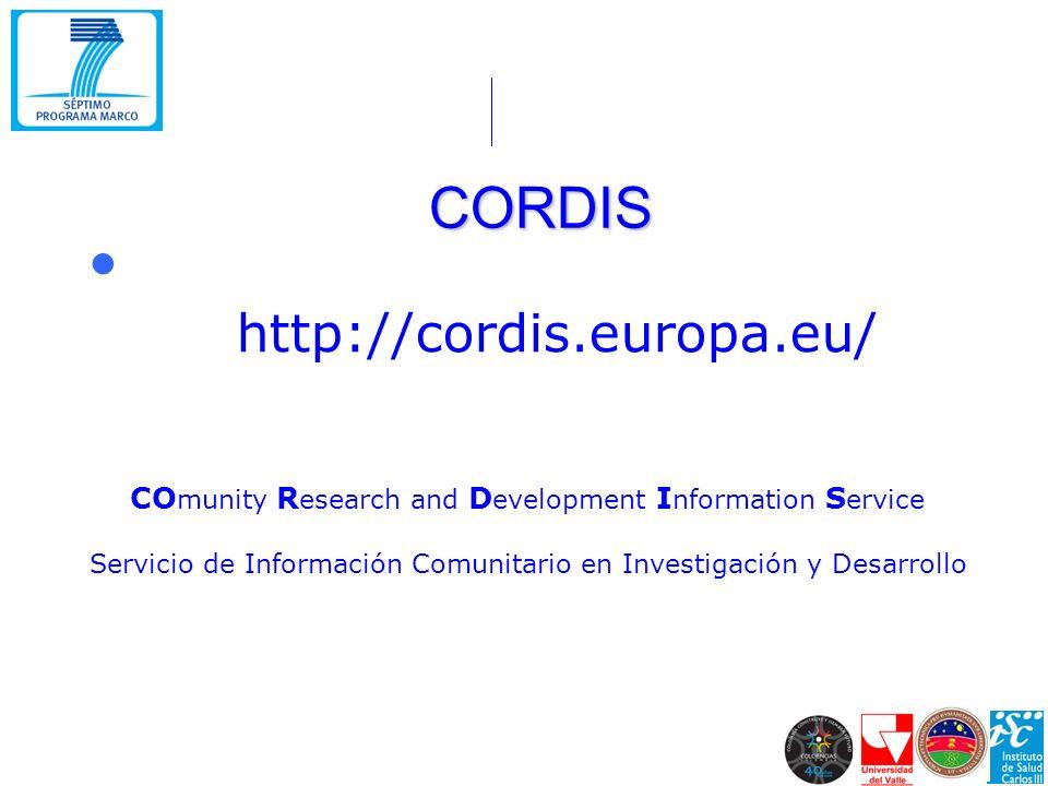 CORDIS http://cordis.europa.eu/ CO munity R esearch and D evelopment I nformation S ervice Servicio de Información Comunitario en Investigación y Desarrollo
