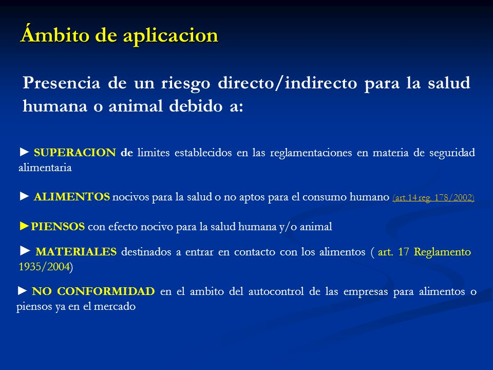 Ámbito de aplicacion Ámbito de aplicacion MATERIALES destinados a entrar en contacto con los alimentos ( art. 17 Reglamento 1935/2004) NO CONFORMIDAD