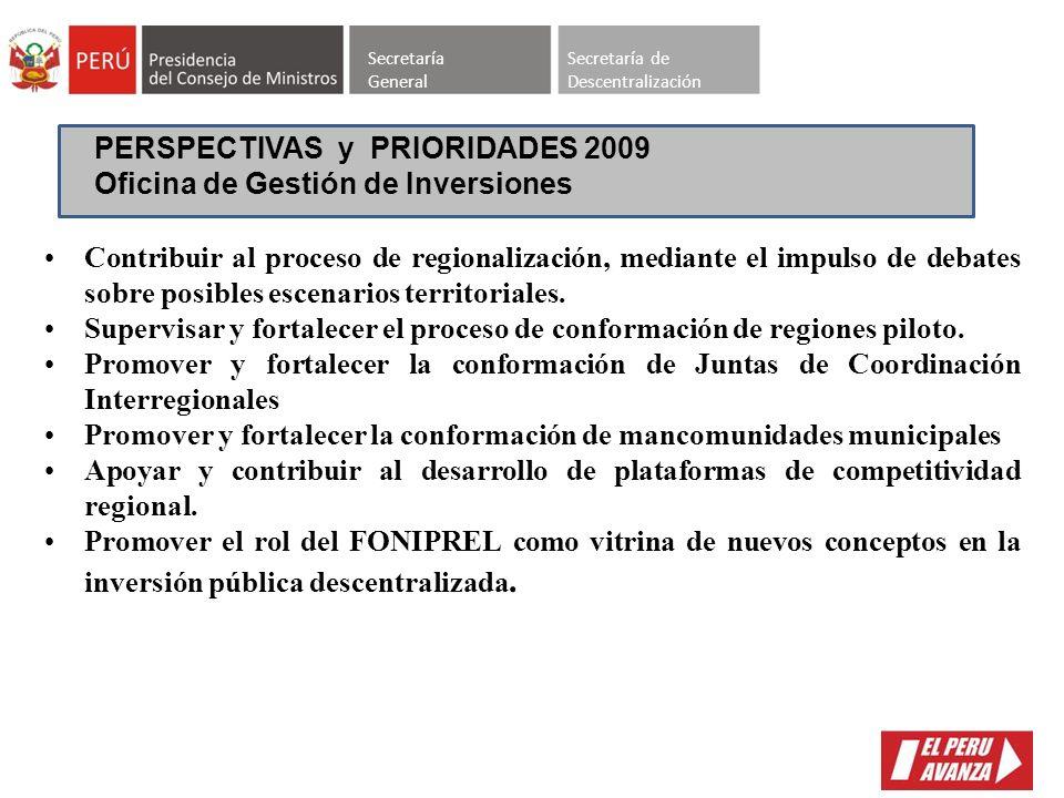 Secretaría General Secretaría de Descentralización PERSPECTIVAS Y PRIORIDADES 2009 Oficina de Transferencias, Monitoreo y Evaluación Ejecutar la trans