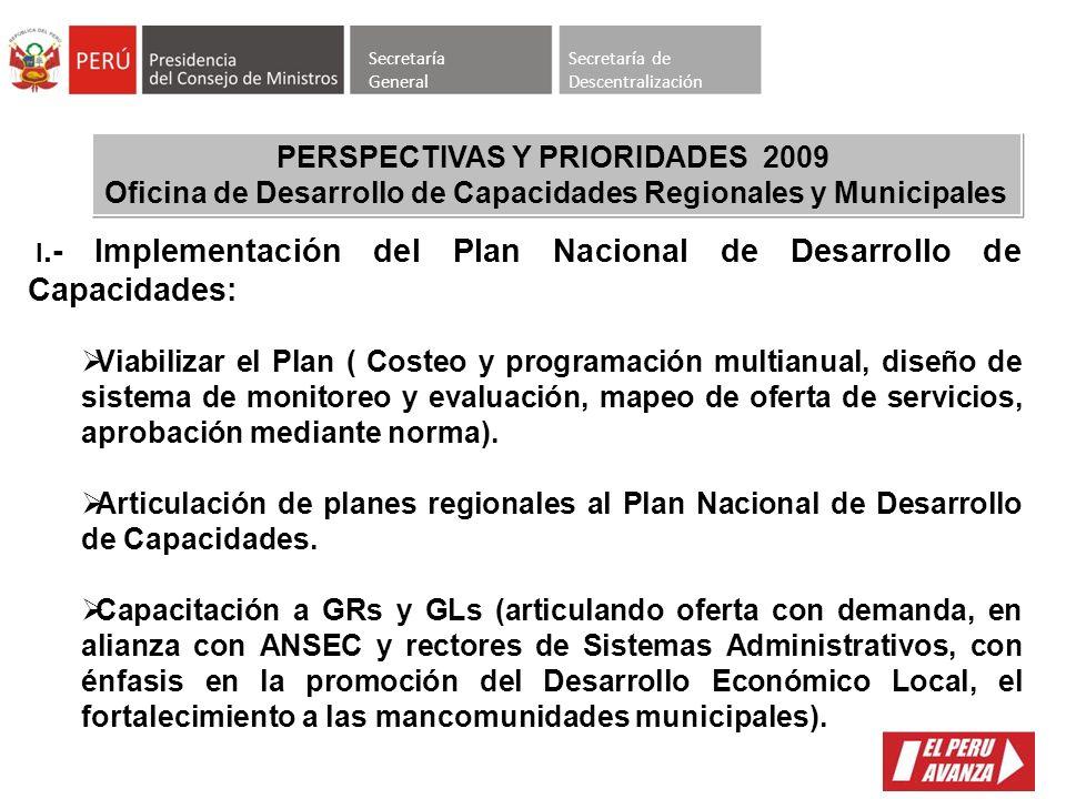 Secretaría General Secretaría de Descentralización 5 Contribuir al proceso de regionalización, mediante el impulso de debates sobre posibles escenario