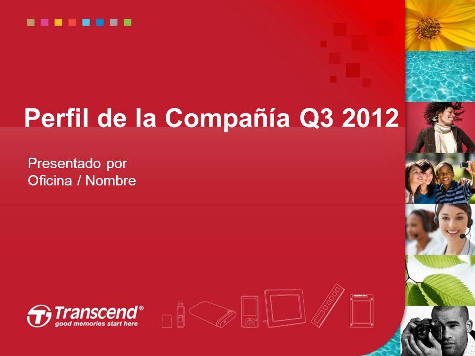 0 Presentado por Oficina / Nombre Perfil de la Compañía Q3 2012