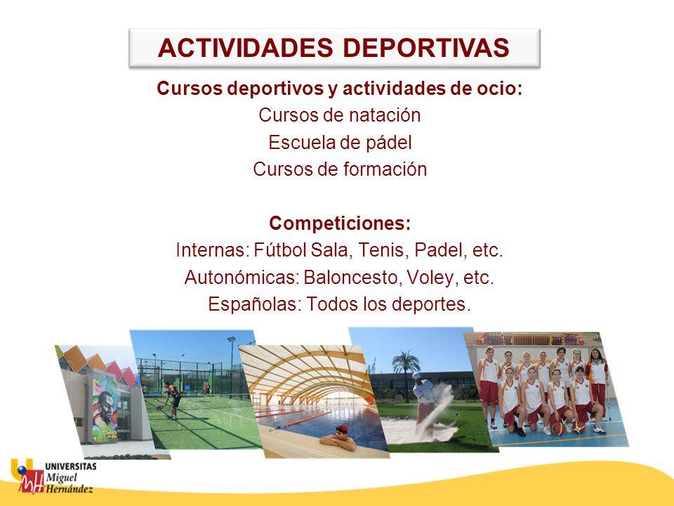 Cursos deportivos y actividades de ocio: Cursos de natación Escuela de pádel Cursos de formación Competiciones: Internas: Fútbol Sala, Tenis, Padel, e