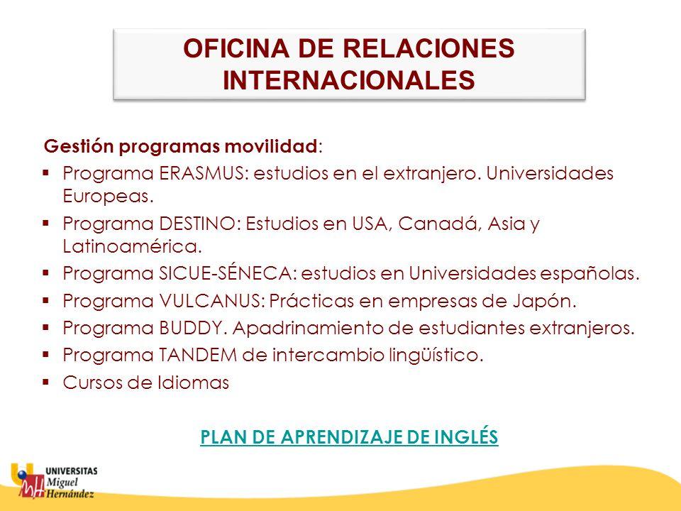 Gestión programas movilidad : Programa ERASMUS: estudios en el extranjero. Universidades Europeas. Programa DESTINO: Estudios en USA, Canadá, Asia y L
