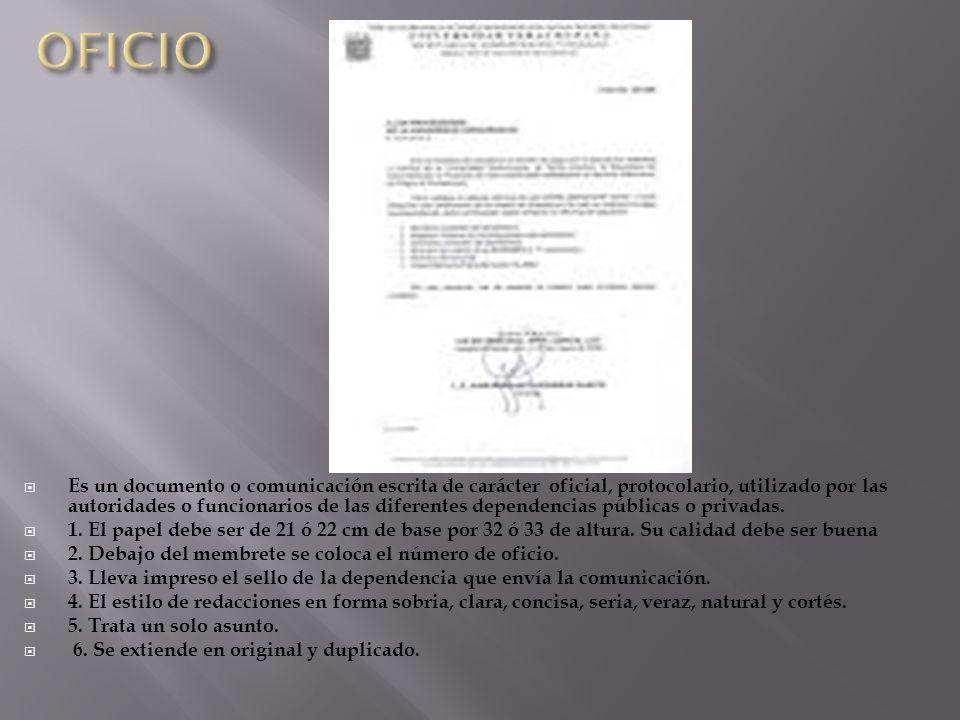 Es un documento o comunicación escrita de carácter oficial, protocolario, utilizado por las autoridades o funcionarios de las diferentes dependencias