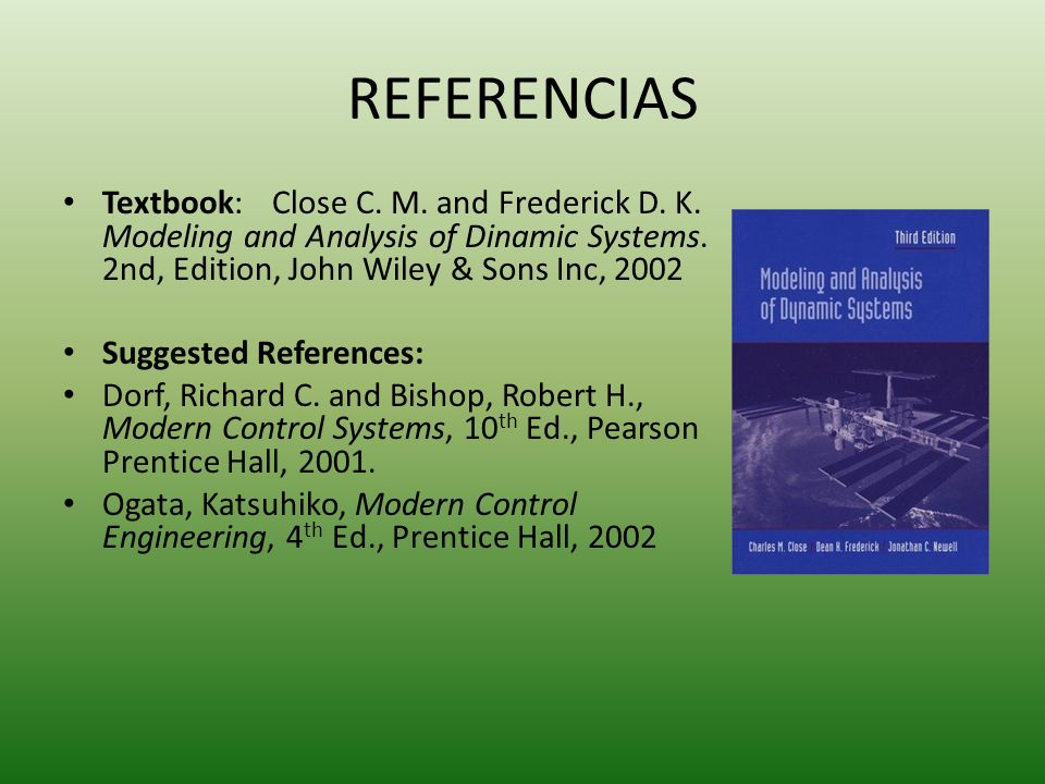 REFERENCIAS Textbook:Close C. M. and Frederick D.