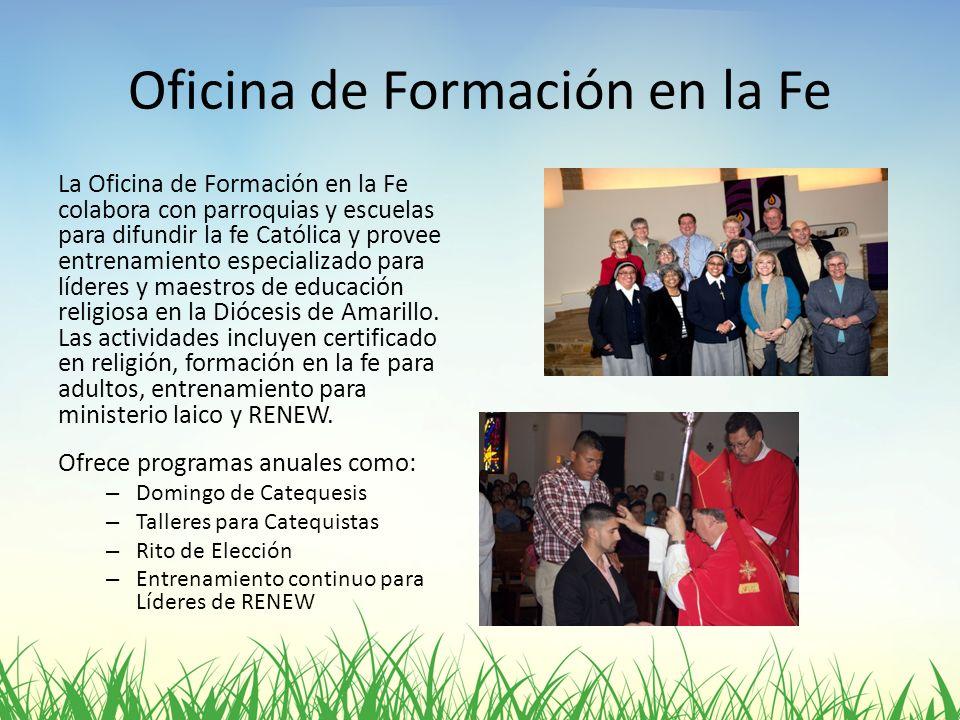 Oficina de Formación en la Fe La Oficina de Formación en la Fe colabora con parroquias y escuelas para difundir la fe Católica y provee entrenamiento