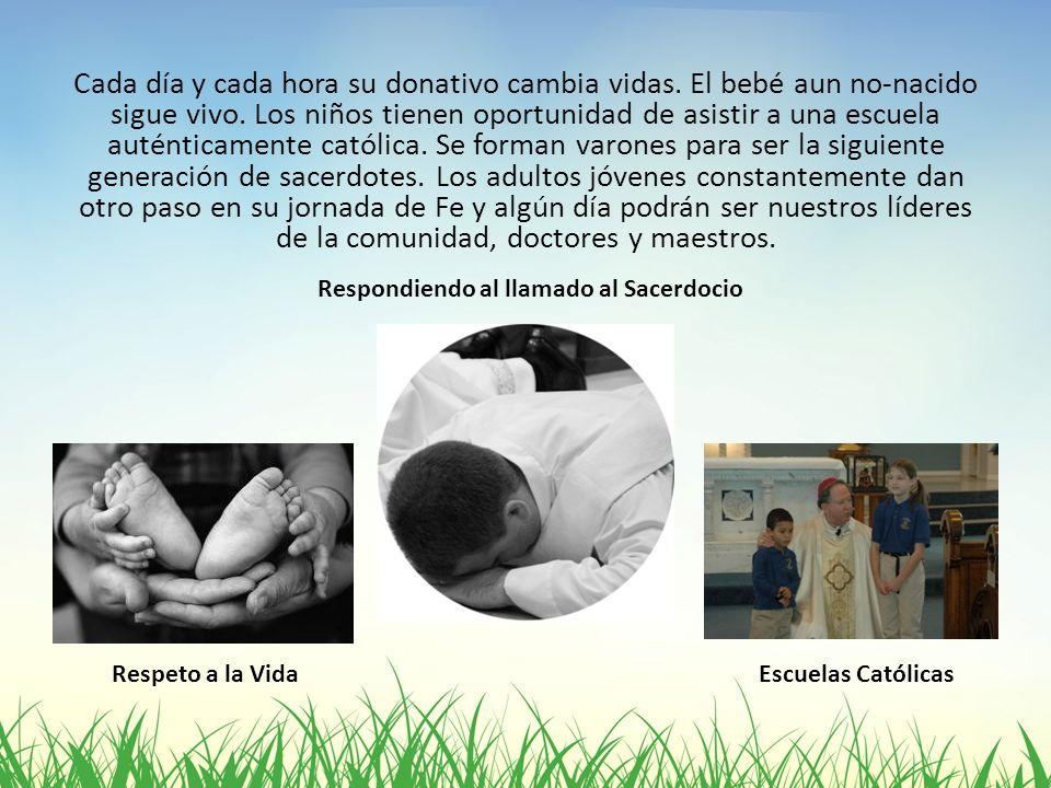 Cada día y cada hora su donativo cambia vidas. El bebé aun no-nacido sigue vivo. Los niños tienen oportunidad de asistir a una escuela auténticamente