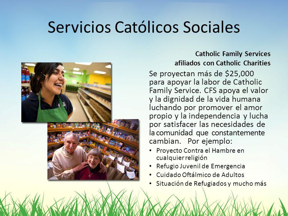 Servicios Católicos Sociales Catholic Family Services afiliados con Catholic Charities Se proyectan más de $25,000 para apoyar la labor de Catholic Fa