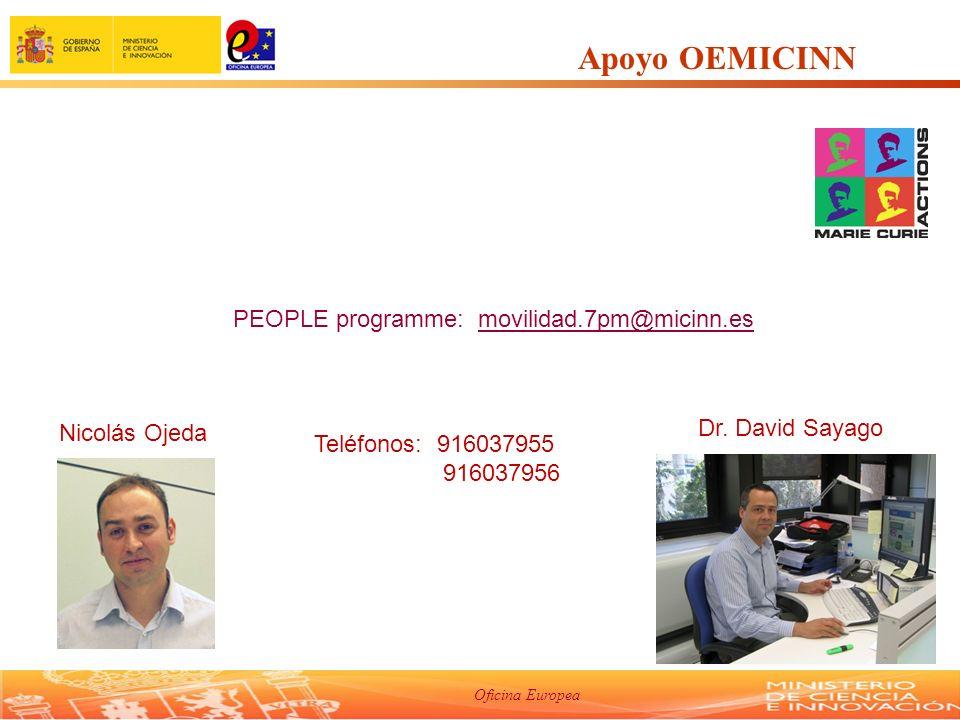 Oficina Europea Apoyo OEMICINN PEOPLE programme: movilidad.7pm@micinn.es Teléfonos: 916037955 916037956 Dr.