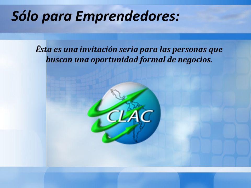Sólo para Emprendedores: Ésta es una invitación seria para las personas que buscan una oportunidad formal de negocios.