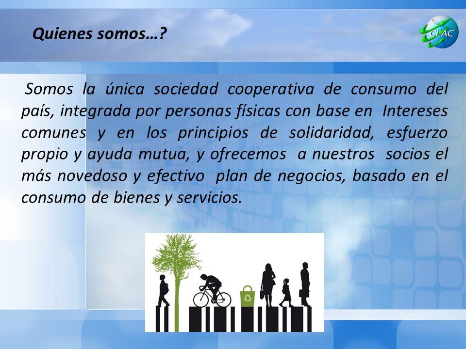 Somos la única sociedad cooperativa de consumo del país, integrada por personas físicas con base en Intereses comunes y en los principios de solidaridad, esfuerzo propio y ayuda mutua, y ofrecemos a nuestros socios el más novedoso y efectivo plan de negocios, basado en el consumo de bienes y servicios.