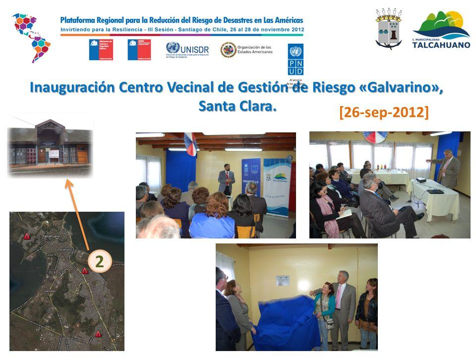 Inauguración Centro Vecinal de Gestión de Riesgo «Galvarino», Santa Clara. 2 [26-sep-2012]