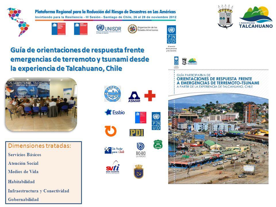 Guía de orientaciones de respuesta frente emergencias de terremoto y tsunami desde la experiencia de Talcahuano, Chile Servicios Básicos Gobernabilida