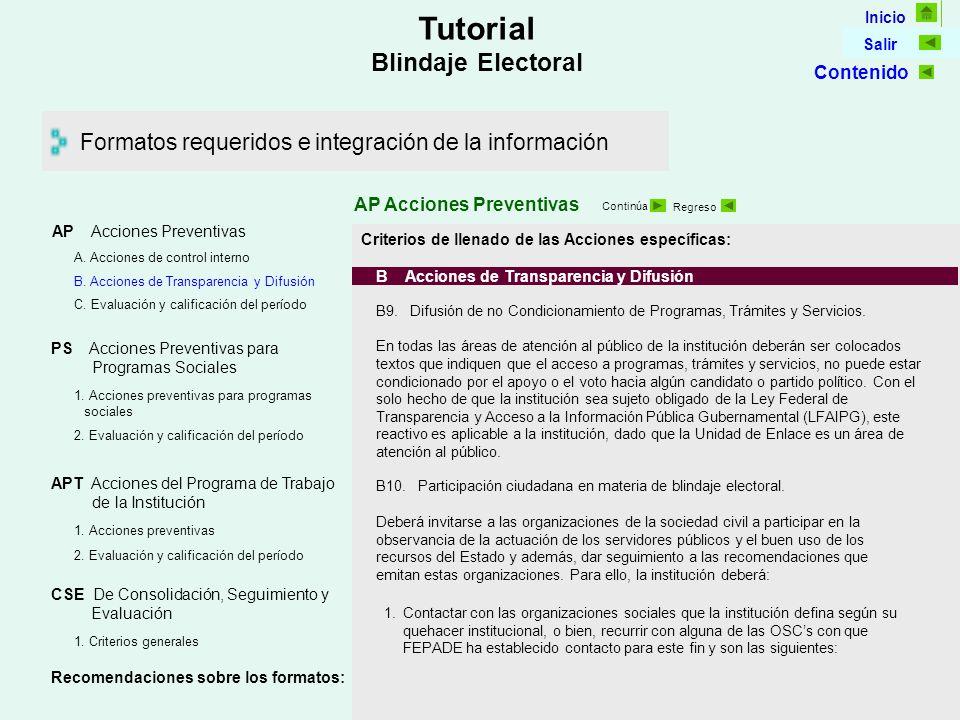 Inicio Salir Tutorial Blindaje Electoral Formatos requeridos e integración de la información AP Acciones Preventivas Continúa Regreso Criterios de llenado de las Acciones específicas: B Acciones de Transparencia y Difusión B10.