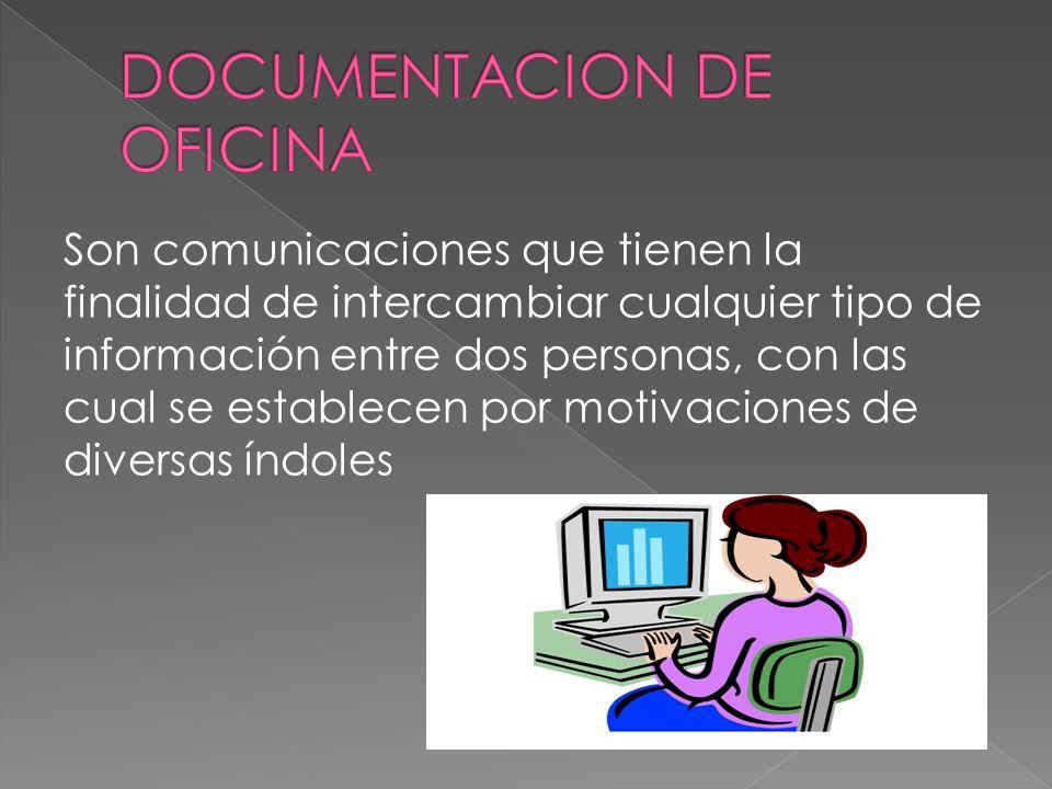 Son comunicaciones que tienen la finalidad de intercambiar cualquier tipo de información entre dos personas, con las cual se establecen por motivacion