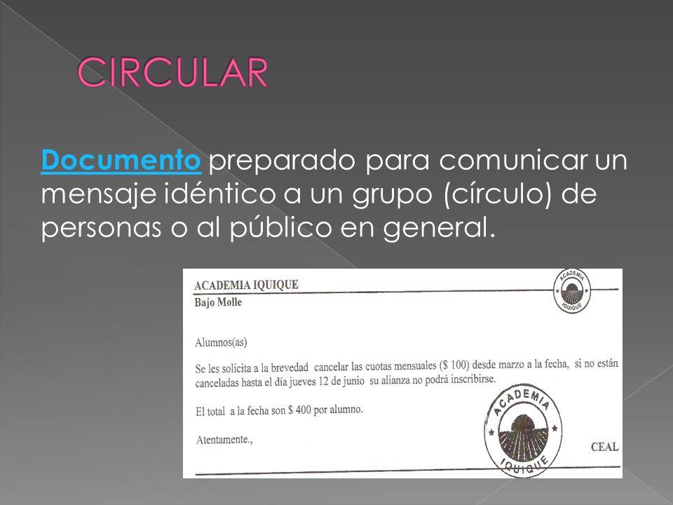 Documento Documento preparado para comunicar un mensaje idéntico a un grupo (círculo) de personas o al público en general.