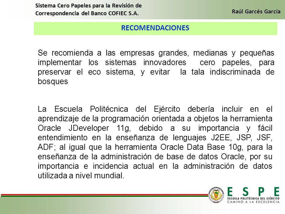 RECOMENDACIONES Sistema Cero Papeles para la Revisión de Correspondencia del Banco COFIEC S.A. Raúl Garcés García Se recomienda a las empresas grandes