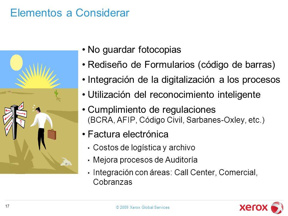 Elementos a Considerar No guardar fotocopias Rediseño de Formularios (código de barras) Integración de la digitalización a los procesos Utilización de