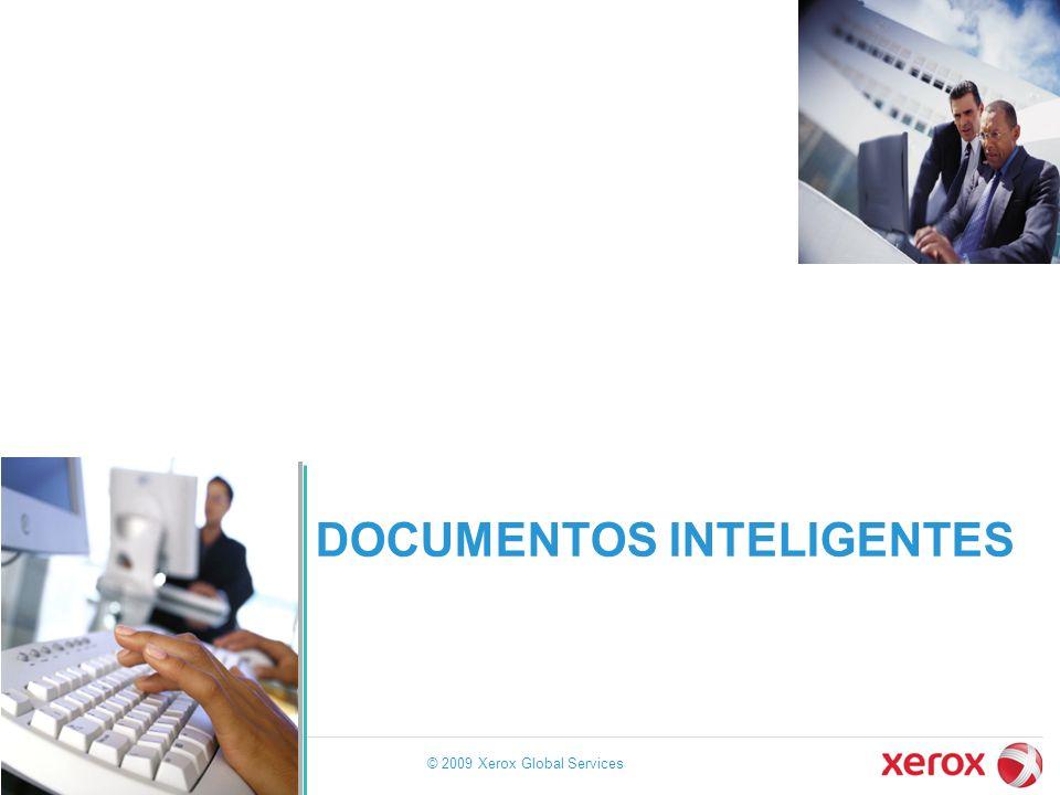 DOCUMENTOS INTELIGENTES © 2009 Xerox Global Services 22