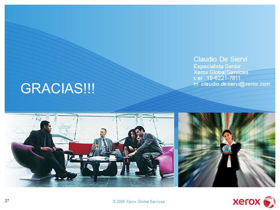 © 2009 Xerox Global Services 27 GRACIAS!!! Claudio De Siervi Especialista Senior Xerox Global Services c el 15-6221-7811 m claudio.desiervi@xerox.com