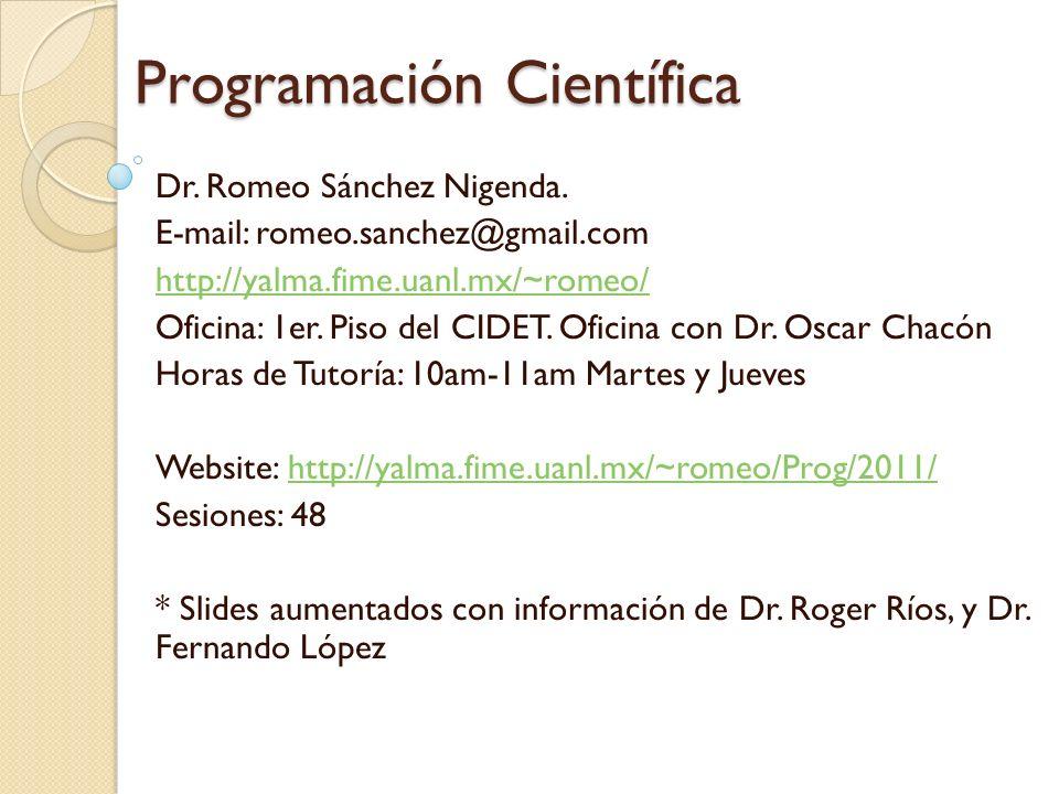 Programación Científica Dr.Romeo Sánchez Nigenda.