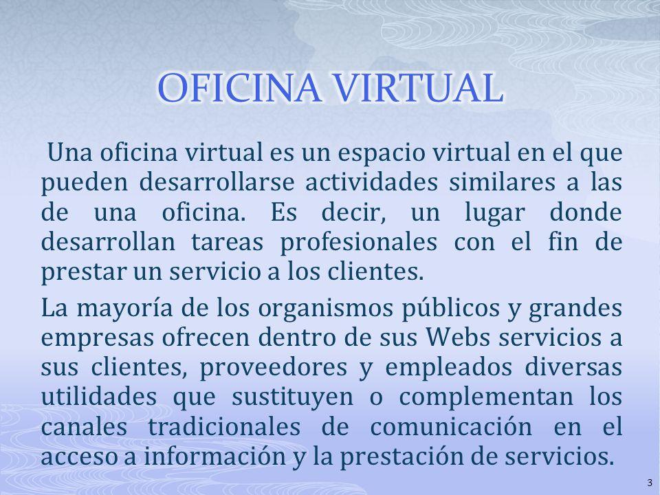 Una oficina virtual es un espacio virtual en el que pueden desarrollarse actividades similares a las de una oficina.