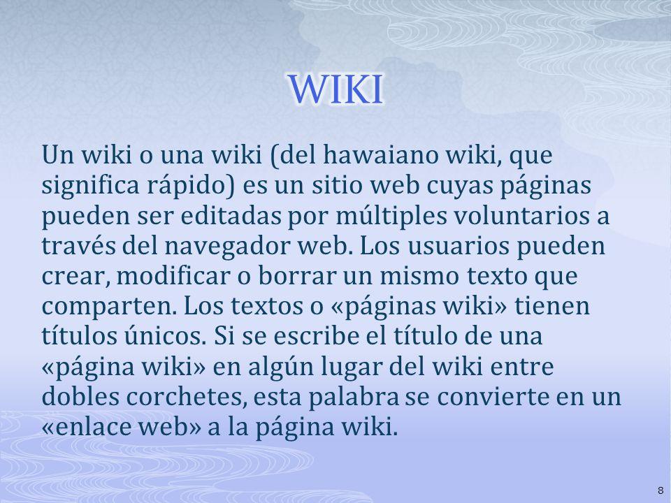 Un wiki o una wiki (del hawaiano wiki, que significa rápido) es un sitio web cuyas páginas pueden ser editadas por múltiples voluntarios a través del navegador web.