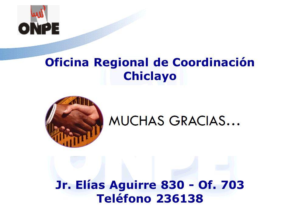 Oficina Regional de Coordinación Chiclayo Jr. Elías Aguirre 830 - Of. 703 Teléfono 236138