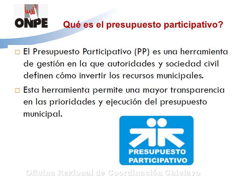 Qué es el presupuesto participativo? Oficina Regional de Coordinación Chiclayo