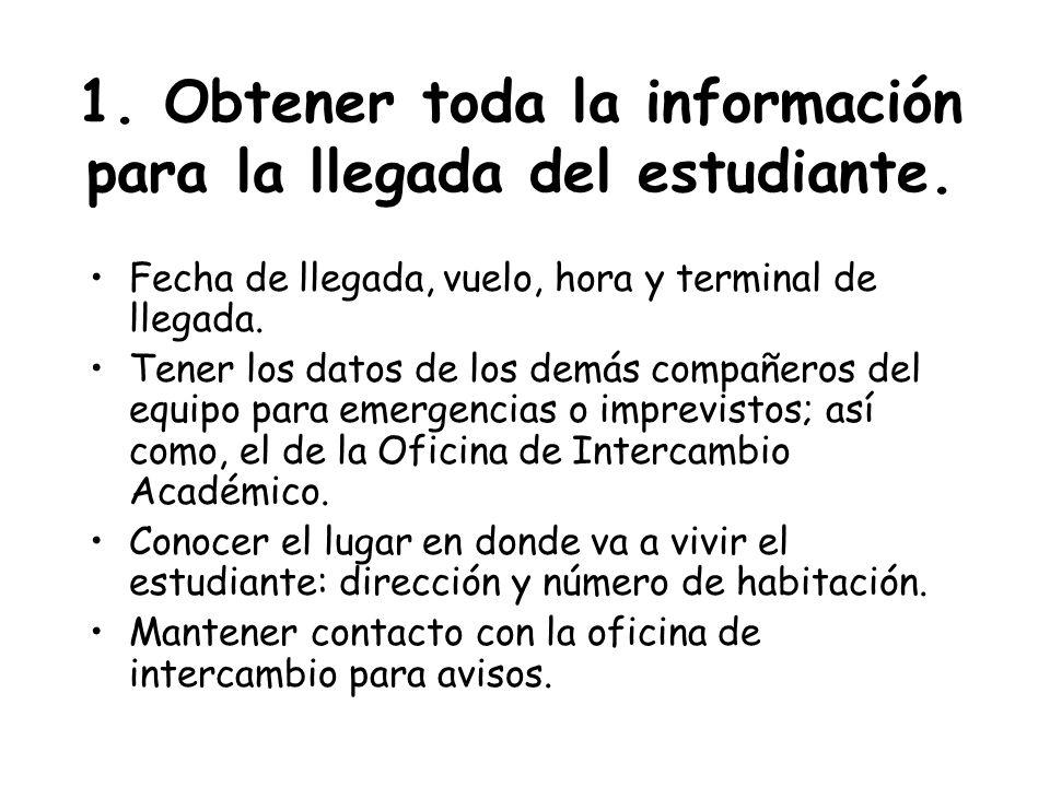1.Obtener toda la información para la llegada del estudiante.