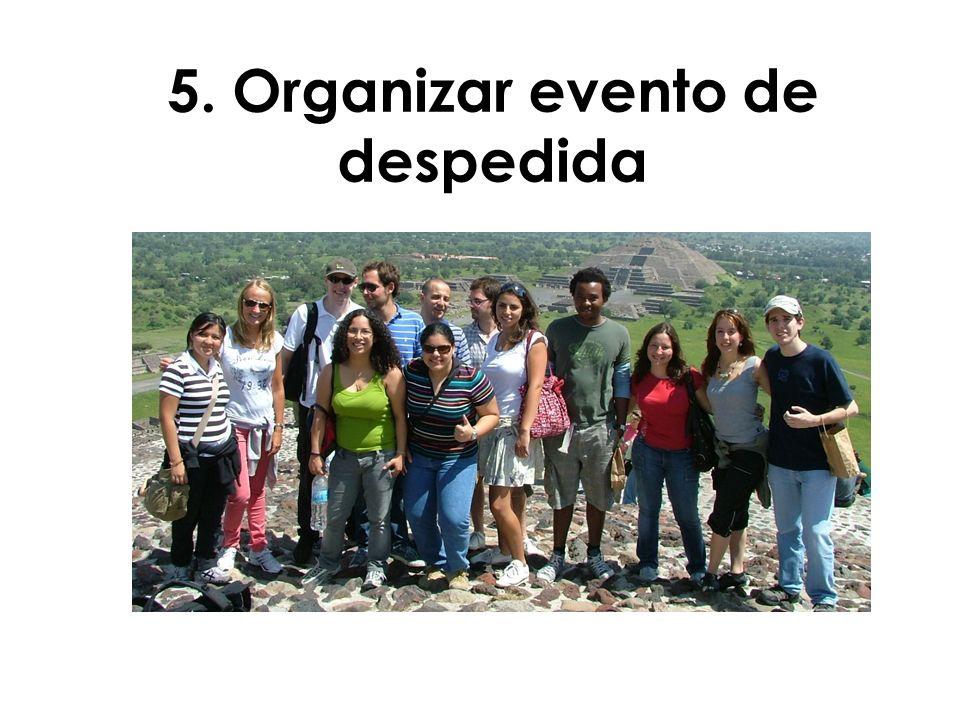 5. Organizar evento de despedida