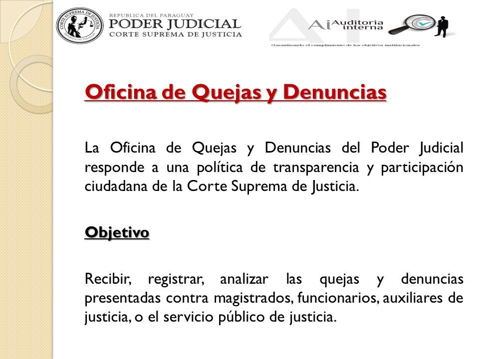 Oficina de Quejas y Denuncias La Oficina de Quejas y Denuncias del Poder Judicial responde a una política de transparencia y participación ciudadana d