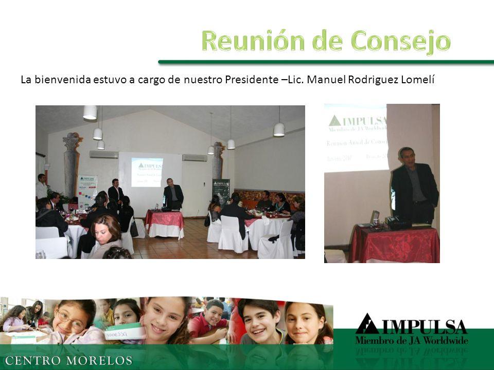 La bienvenida estuvo a cargo de nuestro Presidente –Lic. Manuel Rodriguez Lomelí