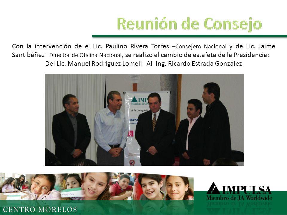 Con la intervención de el Lic. Paulino Rivera Torres – Consejero Nacional y de Lic.