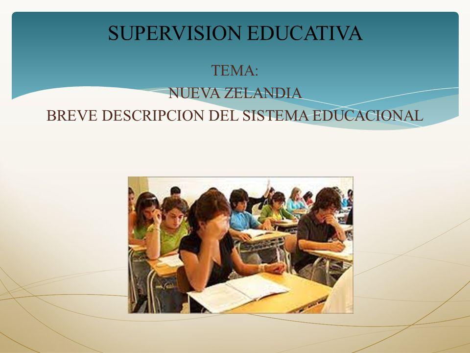 TEMA: NUEVA ZELANDIA BREVE DESCRIPCION DEL SISTEMA EDUCACIONAL SUPERVISION EDUCATIVA