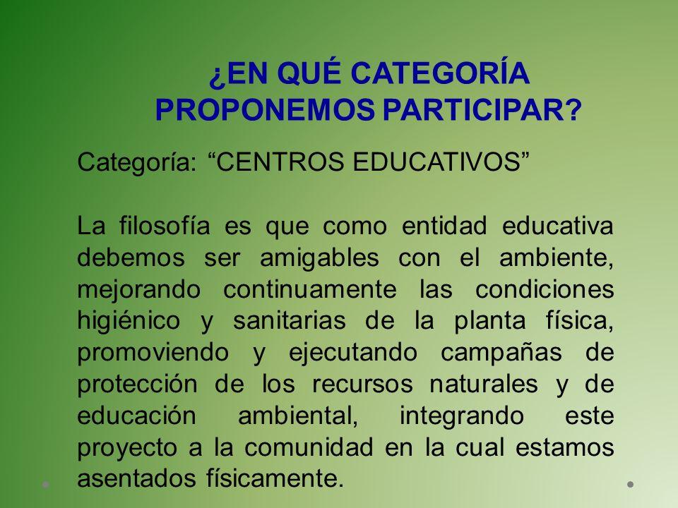 Categoría: CENTROS EDUCATIVOS La filosofía es que como entidad educativa debemos ser amigables con el ambiente, mejorando continuamente las condicione