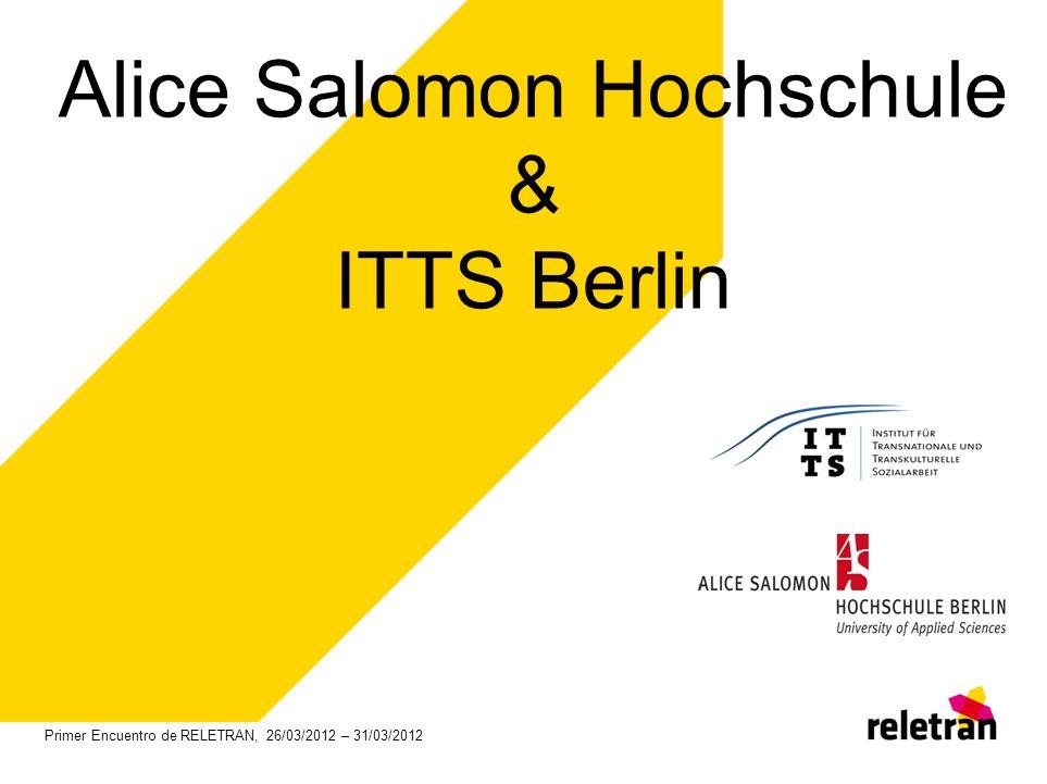 Primer Encuentro de RELETRAN, 26/03/2012 – 31/03/2012 Alice Salomon Hochschule & ITTS Berlin