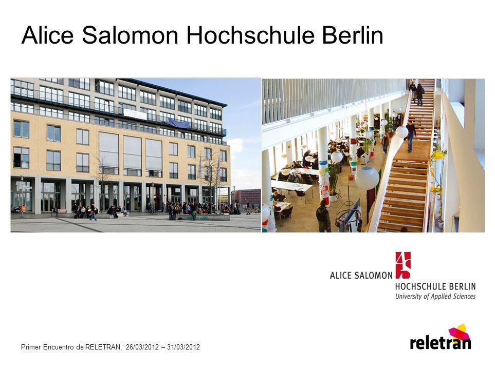 Primer Encuentro de RELETRAN, 26/03/2012 – 31/03/2012 Alice Salomon Hochschule Berlin