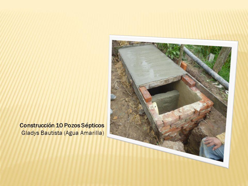 Construcción 10 Pozos Sépticos Gladys Bautista (Agua Amarilla)