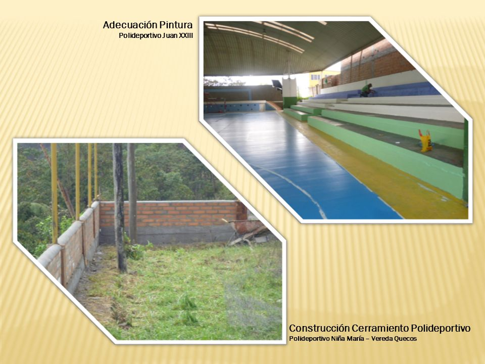 Construcción Cerramiento Polideportivo Polideportivo Niña María – Vereda Quecos Adecuación Pintura Polideportivo Juan XXIII