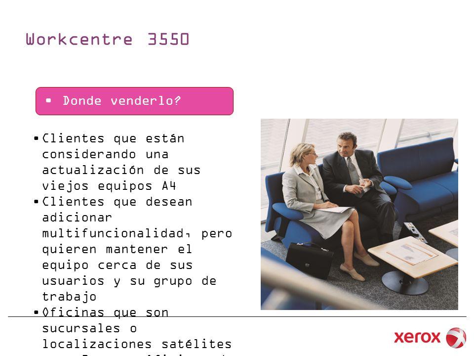 Workcentre 3550 XXXXXX Características claves Impresión Inteligente Print Around Función ID Card Copy Ideal para Oficinas Medicas, Aseguradoras etc.