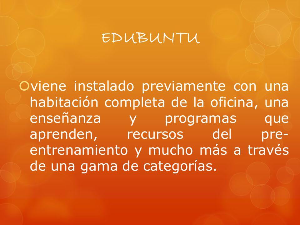E DUBUNTU viene instalado previamente con una habitación completa de la oficina, una enseñanza y programas que aprenden, recursos del pre- entrenamiento y mucho más a través de una gama de categorías.