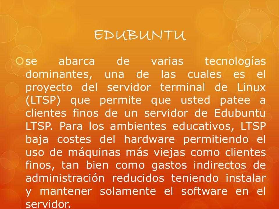 EDUBUNTU se abarca de varias tecnologías dominantes, una de las cuales es el proyecto del servidor terminal de Linux (LTSP) que permite que usted patee a clientes finos de un servidor de Edubuntu LTSP.