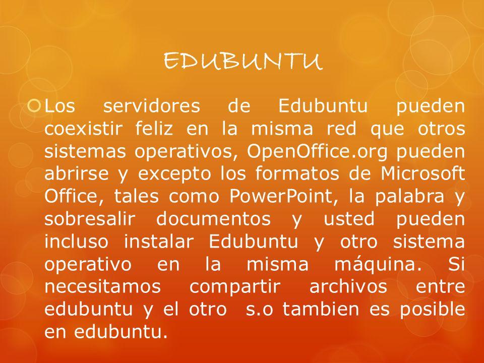 EDUBUNTU Hay también un grupo de ayuda especial para usar Edubuntu en escuelas.