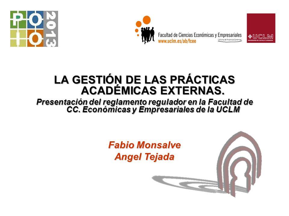 I.Introducción II.Las prácticas en la facultad de Ciencias Económicas y Empresariales de Albacete III.La asignatura curricular de prácticas externas IV.El procedimiento de gestión V.Conclusiones