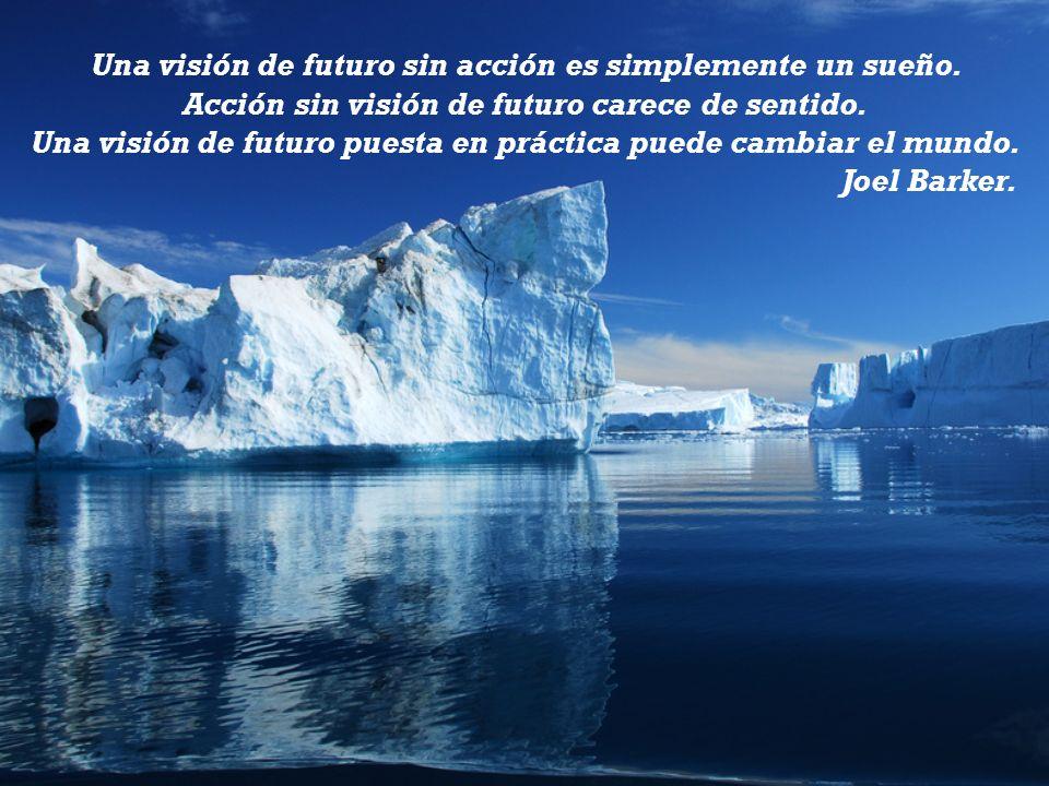 Una visión de futuro sin acción es simplemente un sueño.