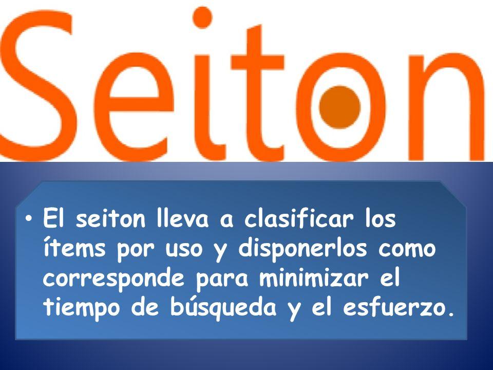 El seiton lleva a clasificar los ítems por uso y disponerlos como corresponde para minimizar el tiempo de búsqueda y el esfuerzo.